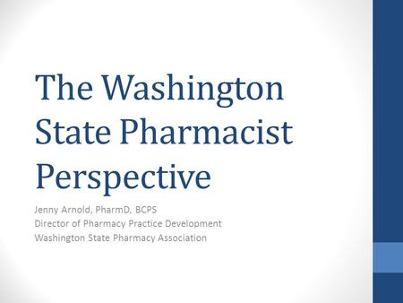 The Washington State Pharmacist Perspective