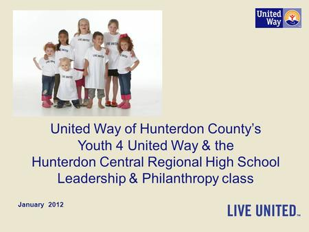 United Way of Hunterdon County's Youth 4 United Way & the Hunterdon Central Regional High School Leadership & Philanthropy class January 2012.