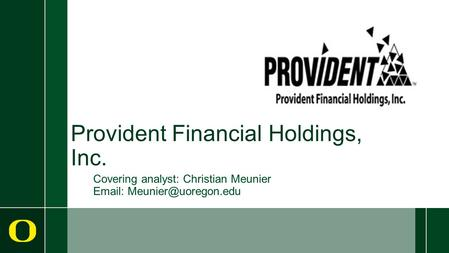 Provident Financial Holdings, Inc. Covering analyst: Christian Meunier