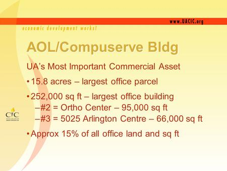 AOL/Compuserve Bldg UA's Most Important Commercial Asset 15.8 acres – largest office parcel 252,000 sq ft – largest office building –#2 = Ortho Center.