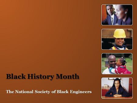 Black History Month The National Society of Black Engineers.