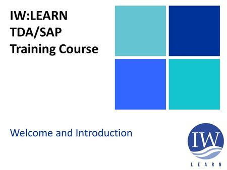 IW:LEARN TDA/SAP Training Course Welcome and Introduction.