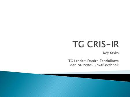 Key tasks TG Leader: Danica Zendulkova danica.
