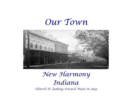 Our Town New Harmony Indiana Church St. looking toward Main in 1893.