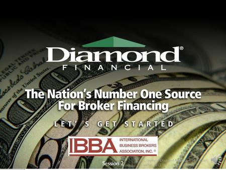 Copyright Diamond America, 1 of a 4 part series 2013 Session 2.
