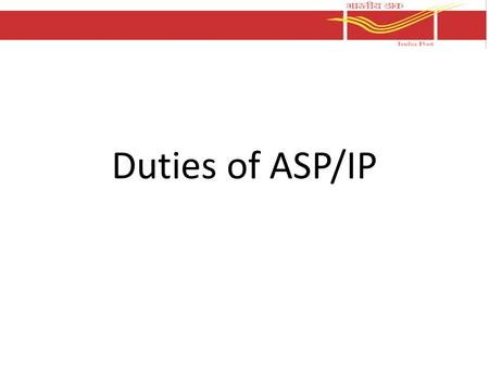 Duties of ASP/IP.