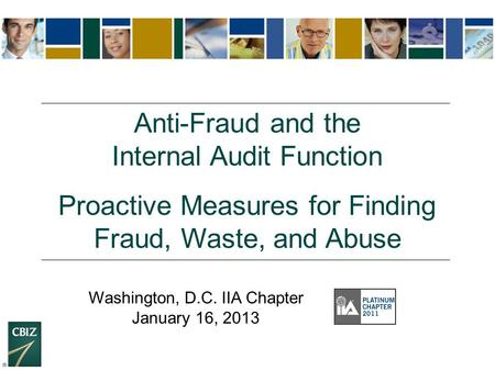 Colors I Like (in this presentation) Anti-Fraud and the Internal Audit Function Proactive Measures for Finding Fraud, Waste, and Abuse Washington, D.C.