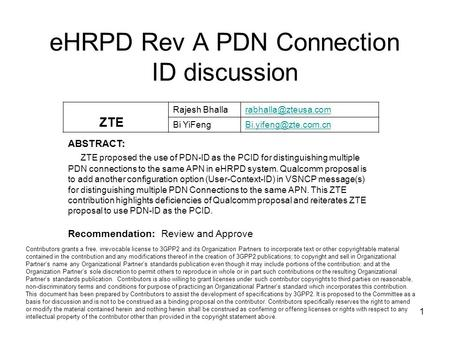1 eHRPD Rev A PDN Connection ID discussion Contributors grants a free, irrevocable license to 3GPP2 and its Organization Partners to incorporate text or.