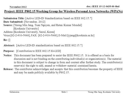 Doc.: IEEE 802.15-xxxxx Submission doc. : IEEE 802. 15-12-0164-00-wng0 Slide 1 Project: IEEE P802.15 Working Group for Wireless Personal Area Networks.