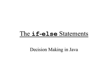 The if-else Statements