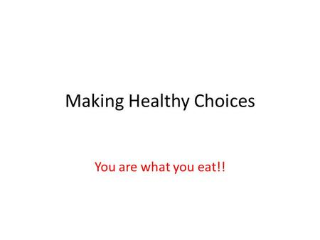 Making Healthy Choices You are what you eat!!. The focus today is on healthy packed lunches We are a Healthy School We have a packed lunch policy.