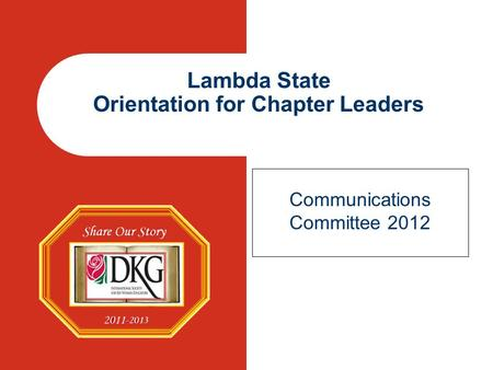 Lambda State Orientation for Chapter Leaders Communications Committee 2012.