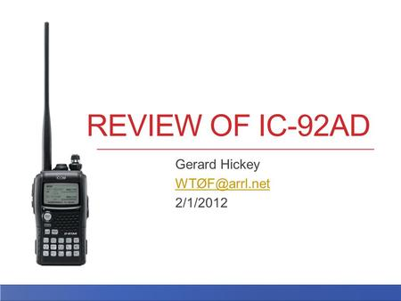 REVIEW OF IC-92AD Gerard Hickey 2/1/2012.