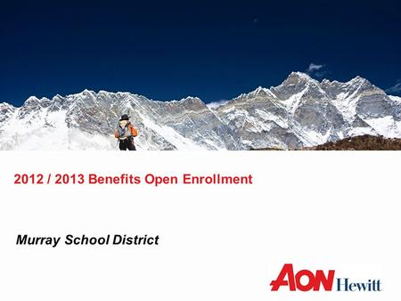 2012 / 2013 Benefits Open Enrollment Murray School District.