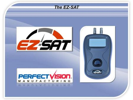 The EZ-SAT. Page 2 The new Perfect-Vision EZ-SAT satellite meter utilizes the very latest developments in satellite identification technology enabling.