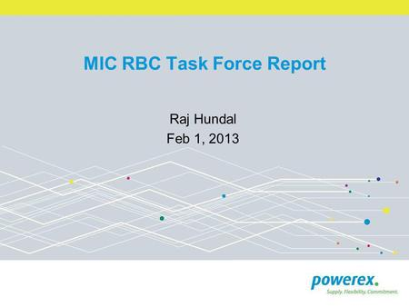 MIC RBC Task Force Report Raj Hundal Feb 1, 2013.