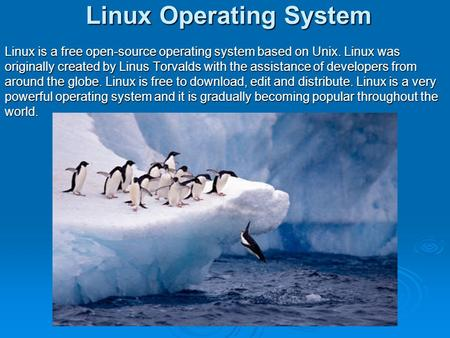 Linux Operating System Linux is a free open-source operating system based on Unix. Linux was originally created by Linus Torvalds with the assistance of.