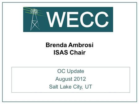 Brenda Ambrosi ISAS Chair OC Update August 2012 Salt Lake City, UT.