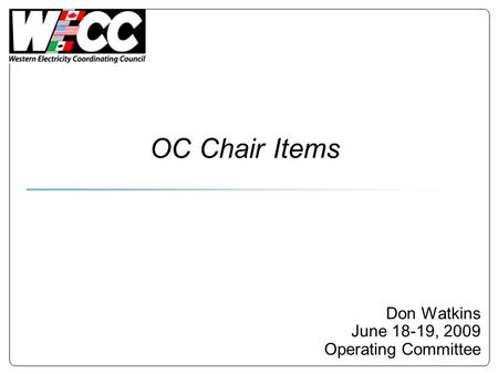 OC Chair Items Don Watkins June 18-19, 2009 Operating Committee.