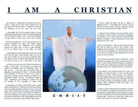 I am a Christian. I participate in the very life of Christ, who is God. I share not only in the virtue of Christ, but in his very being, as the body of.