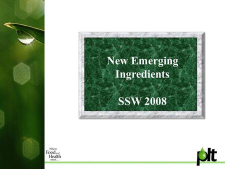 New Emerging Ingredients SSW 2008. Ingredients with Potential Energy Heart Health and Bone Health Antioxidants Protect against UV radiation Cognitive.