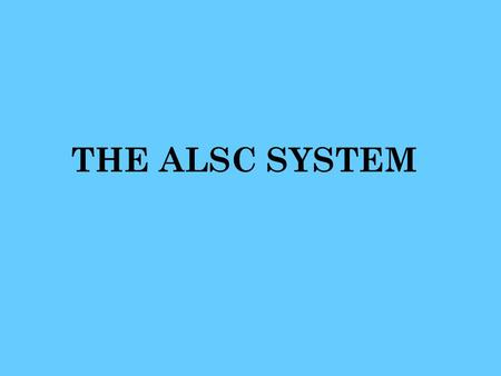THE ALSC SYSTEM. Why Develop a Standard for Lumber? Early grading rules or standards for lumber were developed for regions and small local areas. These.