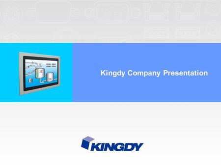 Kingdy Company Presentation. 2 Copyright © 2014 Kingdy Technology Inc. All Rights Reserved. Kingdy at a glance New Taipei City Taiwan Location May, 2002.
