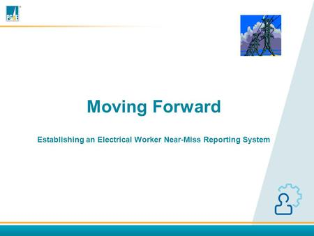 Moving Forward Establishing an Electrical Worker Near-Miss Reporting System.