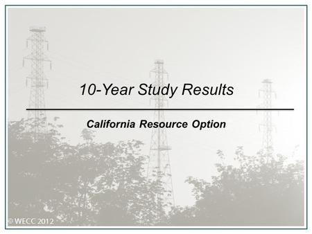 10-Year Study Results California Resource Option.