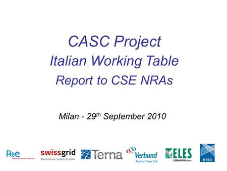 Milan - 29 th September 2010 CASC Project Italian Working Table Report to CSE NRAs.