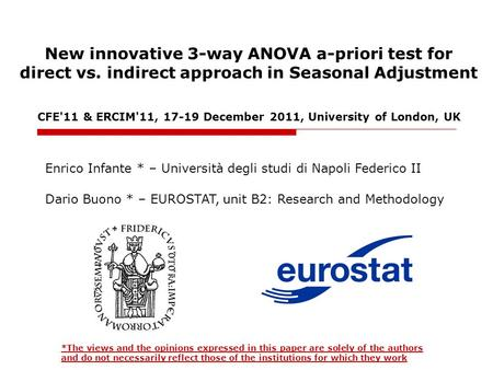 New innovative 3-way ANOVA a-priori test for direct vs. indirect approach in Seasonal Adjustment Enrico Infante * – Università degli studi di Napoli Federico.