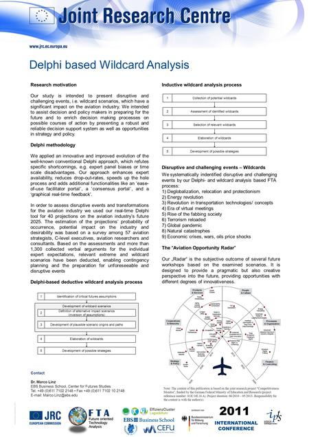 © European Communities, 2011 Research motivation Our study is intended to present disruptive and challenging events, i.e. wildcard scenarios, which have.