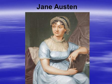 Jane Austen. Family  Austen's parents, George Austen (1731–1805), and his wife Cassandra (1739–1827), were members of substantial gentry families. 