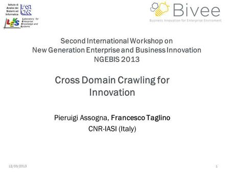 12/03/2013 1 Second International Workshop on New Generation Enterprise and Business Innovation NGEBIS 2013 Cross Domain Crawling for Innovation Pieruigi.