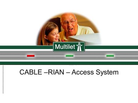 A macab power point presentation RIAN BV WAALRE 040-2213656 CABLE –RIAN – Access System.