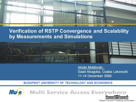 BUDAPEST UNIVERSITY OF TECHNOLOGY AND ECONOMICS Budapest University of Technology and Economics Verification of RSTP Convergence and Scalability by Measurements.