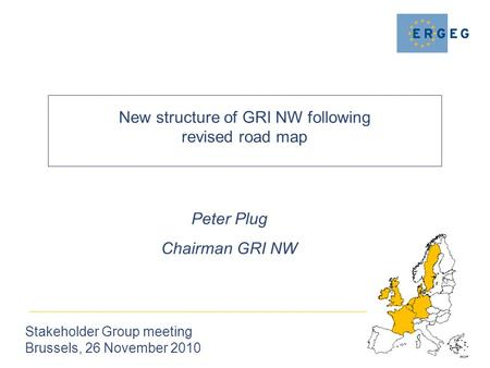 New structure of GRI NW following revised road map Stakeholder Group meeting Brussels, 26 November 2010 Peter Plug Chairman GRI NW.