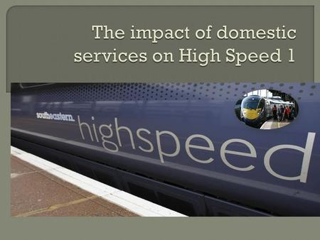 " Introduced in December 2009  Operated by Southeastern  At speeds of up to 140mph by Hitachi ""Javelin"" bi- mode electric trains."
