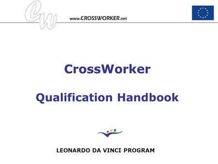 CrossWorker Qualification Handbook LEONARDO DA VINCI PROGRAM.