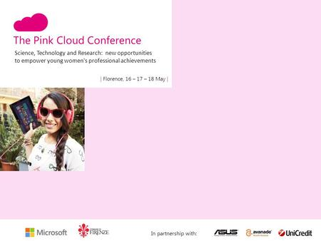 The Pink Cloud Conference | Florence, 16 – 17 – 18 May | Science, Technology and Research: new opportunities to empower young women's professional achievements.