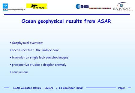Page 1 ASAR Validatoin Review - ESRIN – 9-13 December 2002 Ocean geophysical results from ASAR  Geophysical overview  ocean spectra : the isidore case.