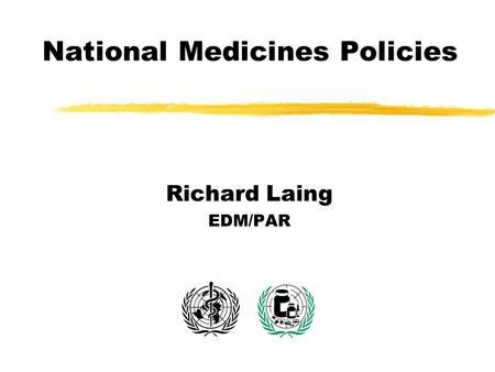 National Medicines Policies Richard Laing EDM/PAR.