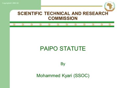 Copyrights© 2004 AU SCIENTIFIC TECHNICAL AND RESEARCH COMMISSION PAIPO STATUTE By Mohammed Kyari (SSOC)