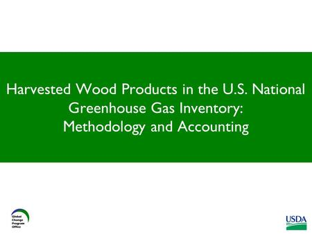 Harvested Wood Products in the U.S. National Greenhouse Gas Inventory: Methodology and Accounting.