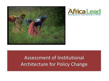Assessment of Institutional Architecture for Policy Change.