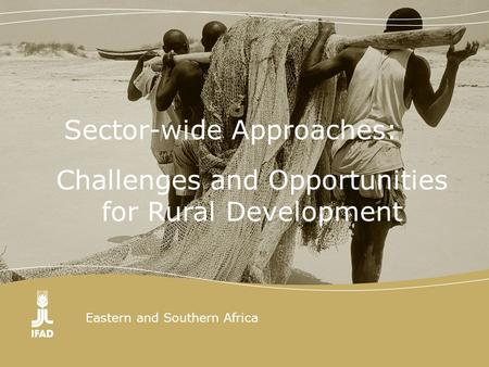 Eastern and Southern Africa Challenges and Opportunities for Rural Development Sector-wide Approaches: