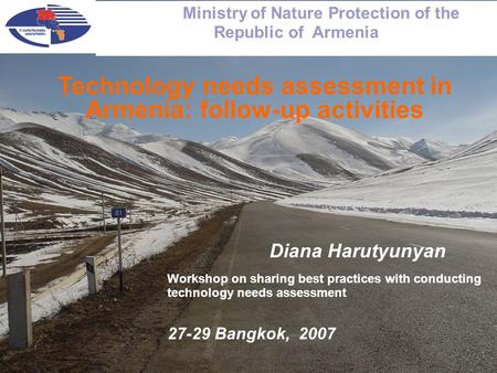 1 1 Technology needs assessment in Armenia: follow-up activities Workshop on sharing best practices with conducting technology needs assessment 27-29 Bangkok,