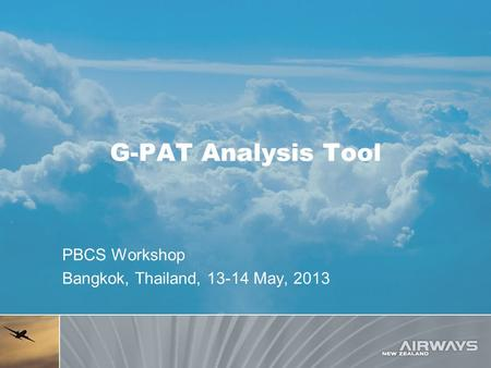 G-PAT Analysis Tool PBCS Workshop Bangkok, Thailand, 13-14 May, 2013.