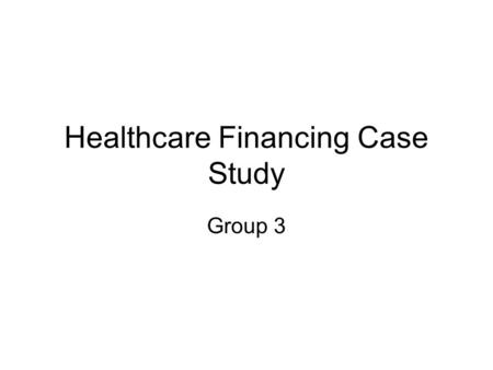 Healthcare Financing Case Study Group 3. CodeFinancing Agents Financing Sources % Public SectorPrivate Rest of the World HouseholdsDonorsTotal Government.