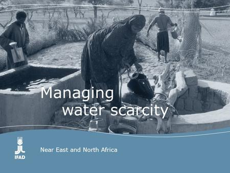 Near East and North Africa Managing water scarcity.